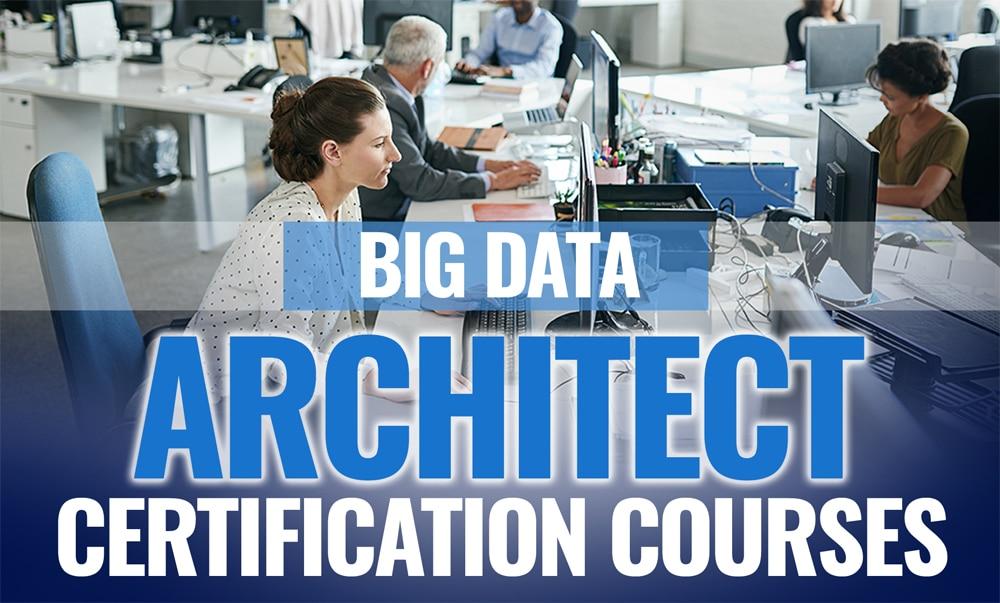 Best Big Data Architect Certification Courses Online
