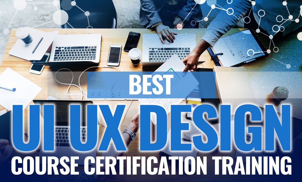 Best Ui And Ux Design Course Certification Training 2020