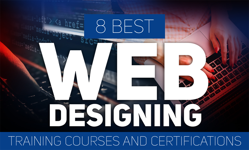 8 Best Web Designing Training Courses And Certifications New For 2020