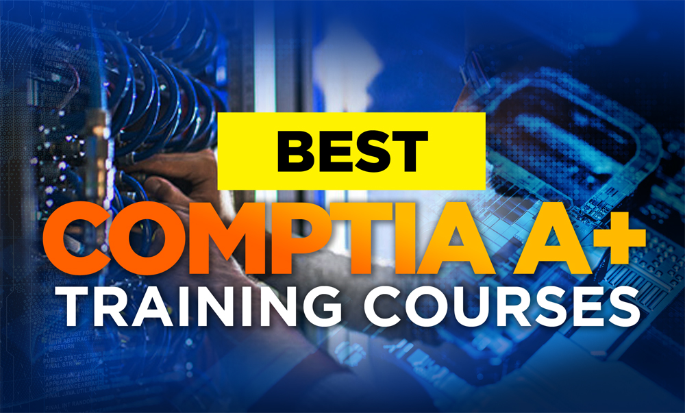 Best CompTIA A+ Training Courses Online